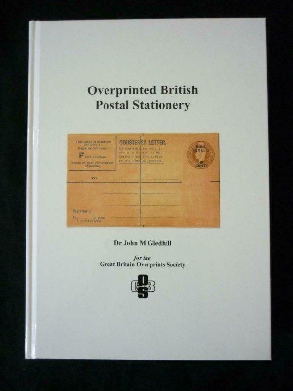 OVERPRINTED BRITISH POSTAL STATIONERY by DR JOHN M GLEDHILL