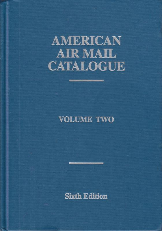 American Air Mail Catalogue, 3 Volume set cplt, Sixth Edition, NEW
