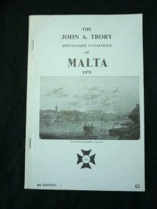 THE JOHN A TRORY SPECIALISED CATALOGUE OF MALTA 1979