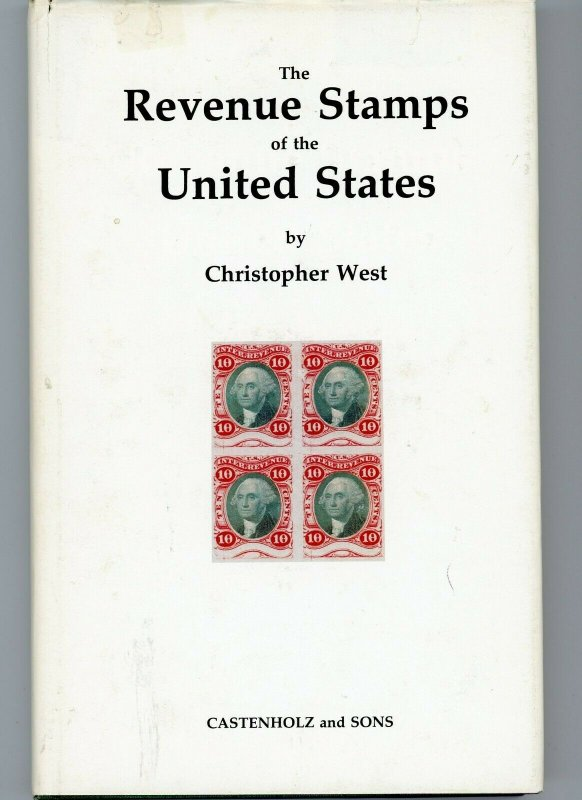 The Revenue Stamps of the U.S. by Christopher West (Elliot Perry) Hardbound 1979