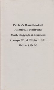 Porter's Handbook of American Railroad Mail, Baggage & Express Stamps.