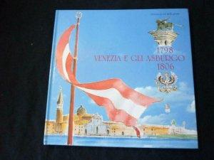 1798 VENEZIA E GLI ASBURGO 1806 by FRANCO RIGO / VENEZIA LE VIE DELLA POSTA