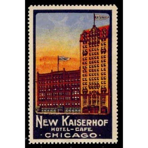 NEW KAISERHOF Hotel-Cafe Chicago Adv. Poster Stamp