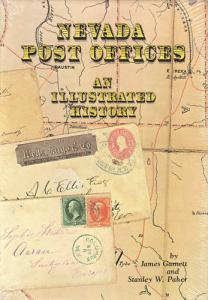Nevada Post Offices - An Illustrated History, by Gamett & Paher, hardcover, NEW.