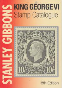 Stanley Gibbons King George VI Stamp Catalogue, 8th Edition, NEW