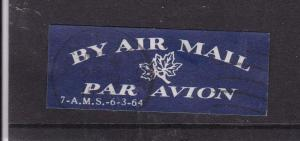 By Airmail/Par Avion Airmail Sticker 7-A.M.S-6-3-64 Used VGC