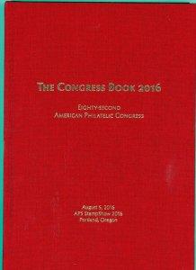 American Philatelic Congress. The 82nd Congress Book  Portland, Oregon 2016