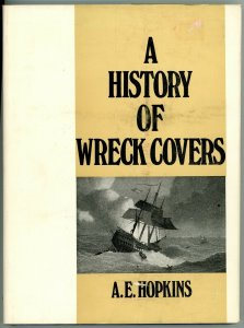 A History of Wreck Covers by A. E. Hopkins with Dust Jacket