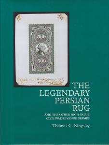 The Legendary Persian Rug, by Thomas C. Kingsley. NEW. Civil War Revenue