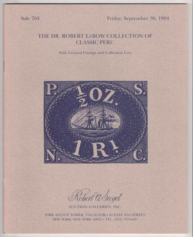 AUCTION CATALOG: Siegel #763 LeBow Peru Great Reference!
