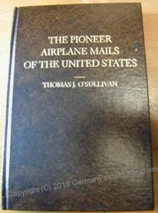 OSullivan The Pioneer Airplane Mails USA Airmail Reference Book g4657