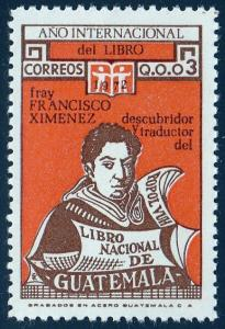 Guatemala #425 Brother Francisco Ximenez, Intl. Book Year, Issued 1975. MNH