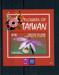 Union Island Grenadines St Vincent 2015 MNH Flowers of Taiwan 1v S/S Taipei Exhb