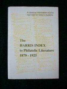 THE HARRIS INDEX TO PHILATELIC LITERATURE 1879-1925 by ALBERT H HARRIS