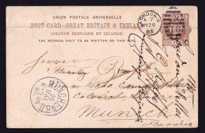 1885 QV POSTCARD (UNION POSTALE UNIVERSELLE) TO MUNICH BAVARIA - LONDON POSTMARK