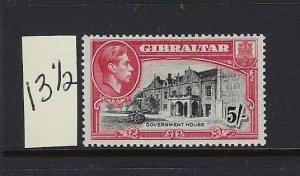 GIBRALTAR SCOTT #116B 1938-49 GEORGE VI- 5 SHILLING PERF 13 1/2 - MINT XXXLH