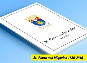 COLOR PRINTED ST PIERRE AND MIQUELON 1885-2010 STAMP ALBUM PAGES (123 il. pages)