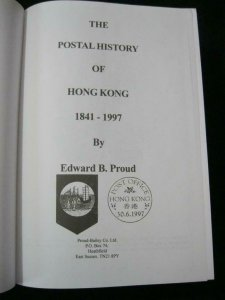 THE POSTAL HISTORY OF HONG KONG by EDWARD B PROUD