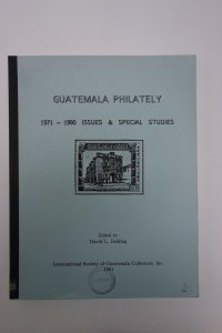 Guatemala Philately. Specialized Catalogue 1971-1990 & Special Studies