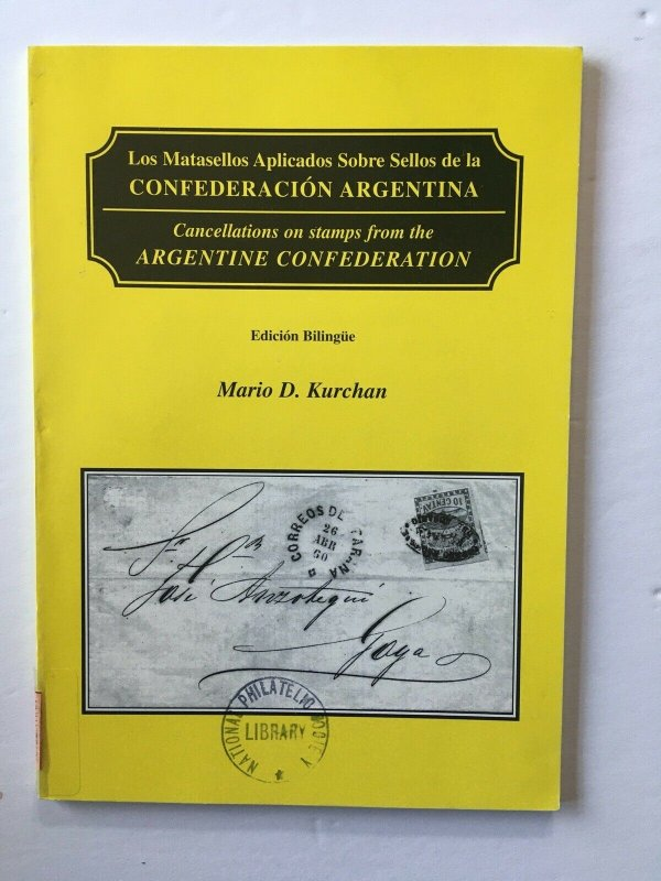 Cancellations on Stamps from the Argentine Confederation. Mario Kurchan 1997