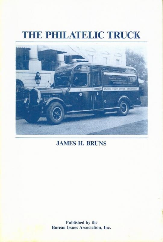The Philatelic Truck A Soft Bound Book By James Bruns