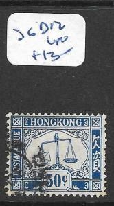 HONG KONG   (PP2705B) POSTAGE DUE 50C  SG D12   VFU