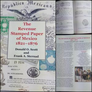 J) 2006 UNITED STATES, THE REVENUE STAMPED PAPER OF MEXICO 1821-1876, 425 PAGES,