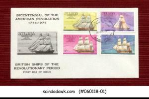 ST LUCIA 1976 BICENTENARY OF OF THE AMERICAN REVOLUTION / BRITISH SHIPS 4V FDC