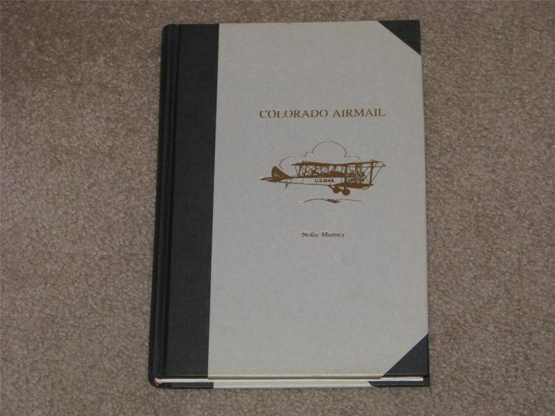History of Colorado`s Airmail, #67 of a Limited Edition of 200 Signed Copies