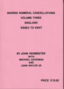 Barred Numeral Cancellations, by John Parmenter. Volume 3, Essex to Kent. NEW