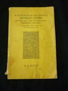 CATALOGUE OF ADHESIVE REVENUE STAMPS OF UK, I.O.M & CHANNEL ISLANDS by R G BOOTH