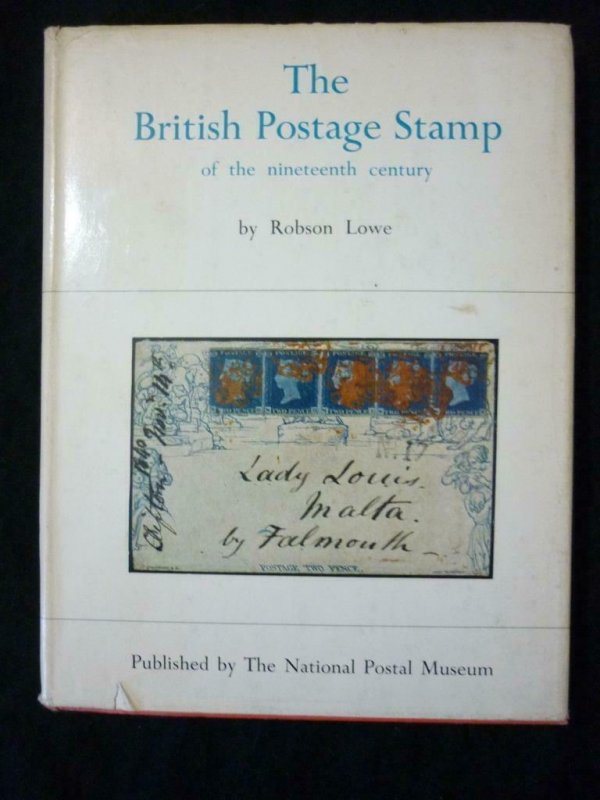 THE BRITISH POSTAGE STAMP OF THE NINETEENTH CENTURY by ROBSON LOWE