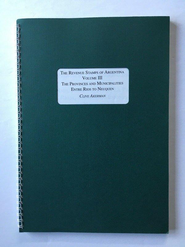 Revenue Stamps of Argentina Catalogue. Vol.III. Entre Rios to Neuquen. Akerman