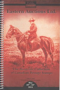 The Montclair Collection of Canadian Postage Stamps. Eastern Auctions, 2014
