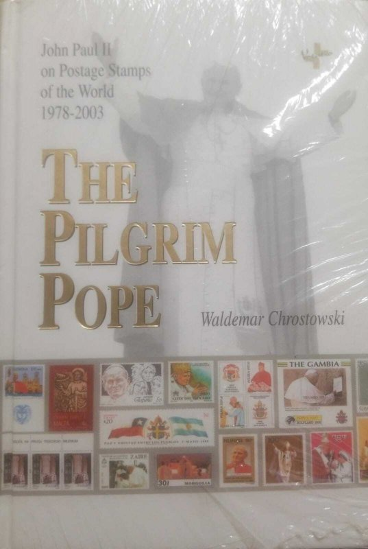 O) BOOK, THE PILGRIM POPE JHON PAUL II, POSTAGE STAMPS OF THE WORLD, WLADEMAR CH
