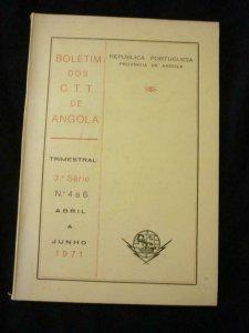 BOLETIM DOS CTT DE ANGOLA 3a SERIES No 4 a 6 ABRIL A JUNHO 1971