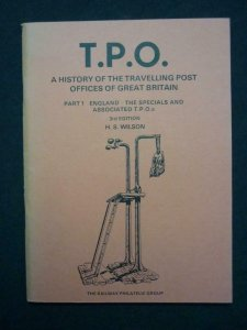 TPO A HISTORY OF THE TRAVELLING POST OFFICES OF GREAT BRITAIN PT 1 by H S WILSON