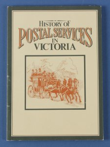 AUSTRALIA - Victoria: A History of Postal Services (1837-1984) pub Aust Post..