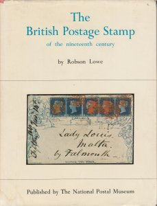 The British Postage Stamp of the 19th Century, by Robson Lowe