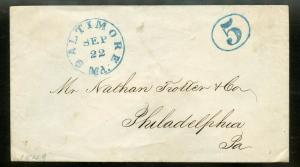 UNITED STATES BALTIMORE  MD  SEP 22  STAMPLESS COVER TO PHILADELPHIA 5 BLUE PAID