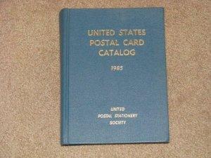 U.S. POSTAL CARD CATALOG, 1985, 40TH ANNIVERSARY EDITION, BY UPSS, HARD C