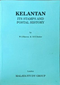 KELANTAN - ITS STAMPS AND POSTAL HISTORY Malaya Postmarks Covers Japanese Occ.
