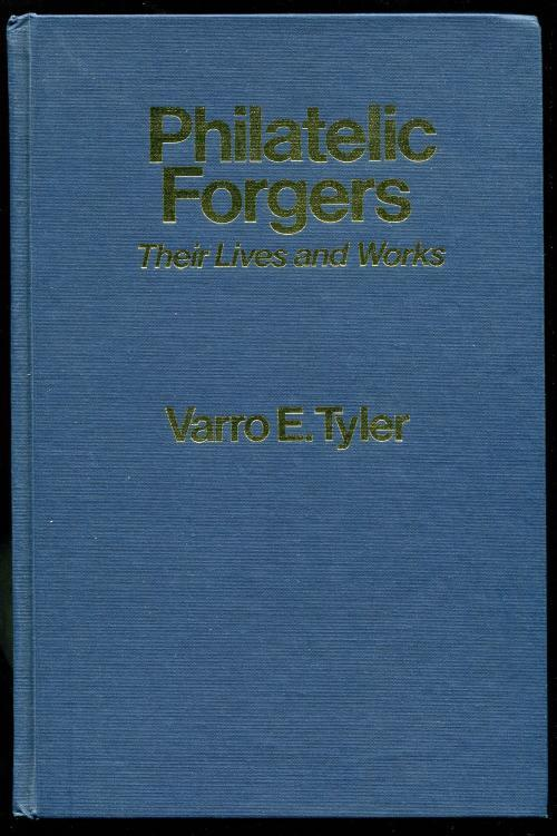 Book - Philatelic Forgers, Tyler, 1991, 175 pages