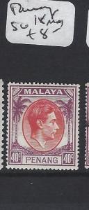 MALAYA  PENANG   (PP1605B)  KGVI 40C  SG  18   MOG