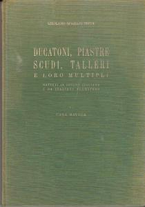 Ducatoni, Piatre, Scudi, Talleri e Loro Multipli 2 Vol.