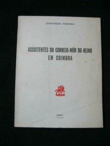 ASSISTENTES DO CORREIO-MORE DO REINO EM COIMBRA by GODOFREDO FERREIRA - SIGNED