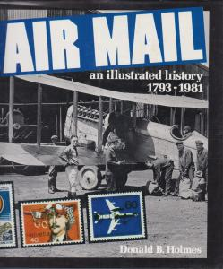 Air Mail: An Illustrated History, by Donald B. Holmes