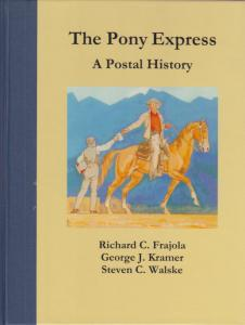 The Pony Express: A Postal History, by Frajola, Kramer & Walske, NEW