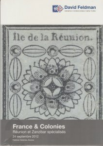 France & Colonies, Specialized Reunion & Zanzibar, 2012 Feldman Auction Catalog