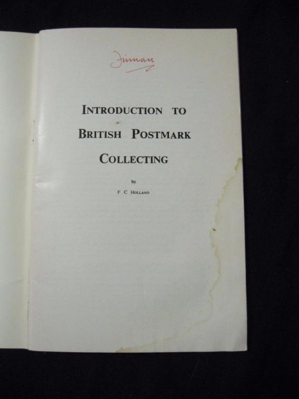 INTRODUCTION TO BRITISH POSTMARK COLLECTING by F C HOLLAND